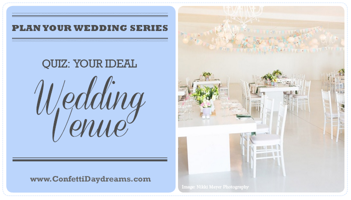 Quiz: Discover Your Wedding Venue Style {Wedding Planning Series}
