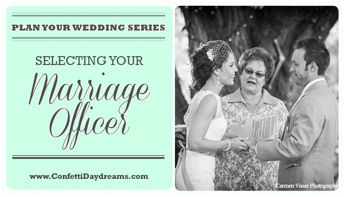Selecting a Marriage Officer {Wedding Planning Series}