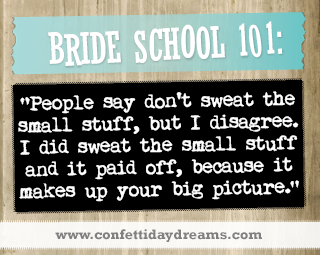 Real Bride Advice - Do sweat the small stuff