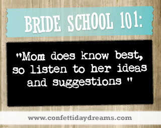Real Bride Advice - Mom Knows Best