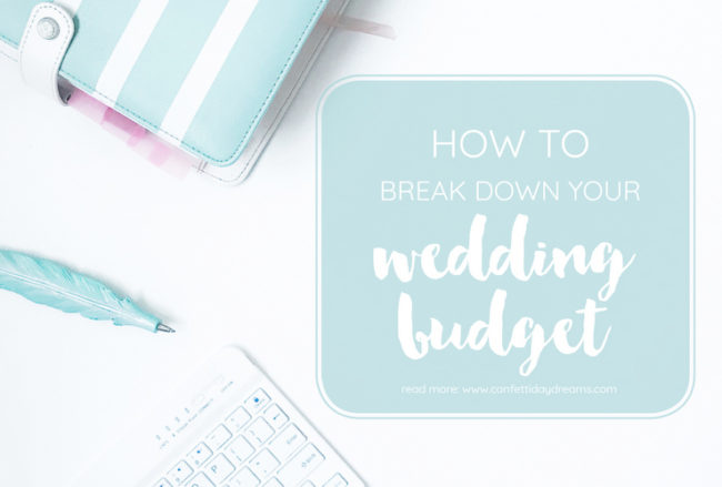 How to Break Down Your Wedding Budget {Wedding Planning Series Part 1}