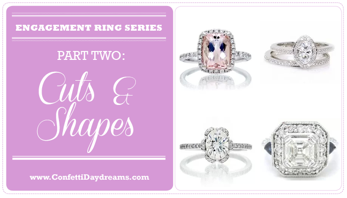 Engagement Ring Guide: Stone Cuts & Shapes