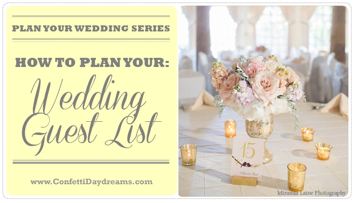 How To Plan Your Guest List {Wedding Planning Series}