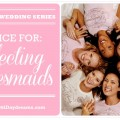 How to select your bridesmaids advice
