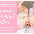 Understanding Bridesmaids Duties // Louise Vorster Photo