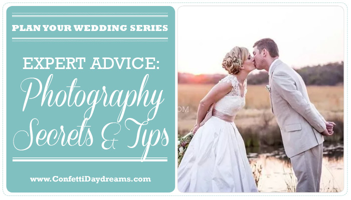 30 Wedding Photography Secrets {Wedding Planning Series}