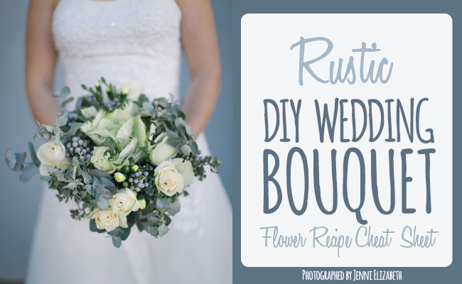 DIY Rustic Wedding Bouquet {Flower Recipe Cheat Sheet}