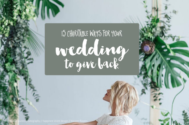 15 Thoughtful + Charitable Ways to Give Back With Your Wedding