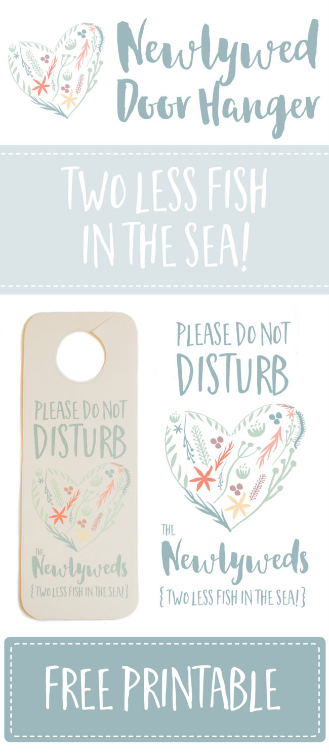 'Two Less Fish In The Sea!' Please Do Not Disturb Newlyweds. Get this fun free Door Hanger Printable for your beach wedding from Confetti Daydreams now: https://confettidaydreams.com/not-disturb-newlyweds-door-hanger-free-printable/